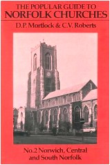 The Popular Guide to Norfolk Churches,  by DP Mortlock and CV Roberts